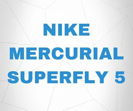 Nike Mercurial Superfly 5