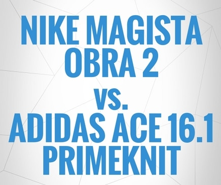 nike-magista-obra-2-vs-adidas-ace-16-1-primeknit